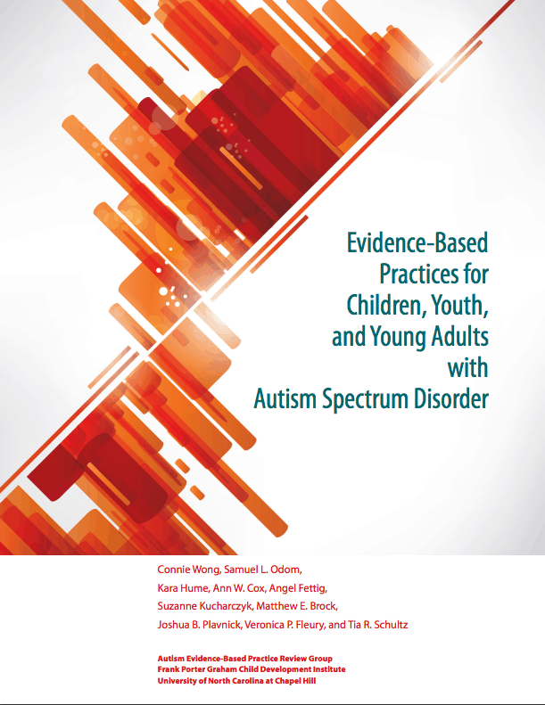 Evidence Based Practices for Children Youth and Young Adults with Autism Spectrum Disorder