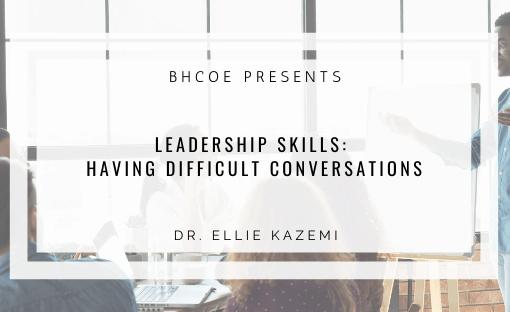 Leadership Skills: Having Difficult Conversations