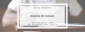 Decreasing Burnout in RBTs to Increase Organizational Health