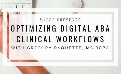 Optimizing Digital ABA Clinical Workflows