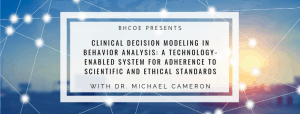 Clinical Decision Modeling in Behavior Analysis