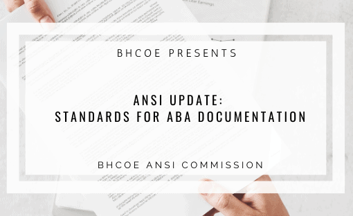 ANSI Update: Standards for Documentation of Clinical Records for ABA