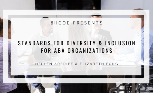 Standards for Diversity & Inclusion for ABA Organizations