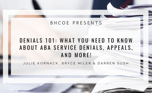 Denials 101: What You Need To Know About ABA Denials, Appeals, and More!