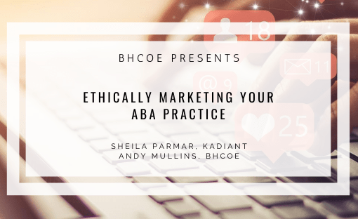 Ethically Marketing Your ABA Practice