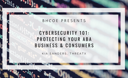 Cybersecurity 101: Protecting Your ABA Business & Consumers