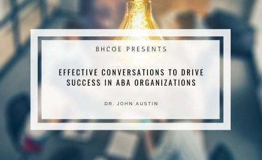 Effective Conversations to Drive Success in ABA Organizations