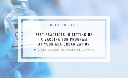 Best Practices in Setting Up a Vaccination Program at Your ABA Organization