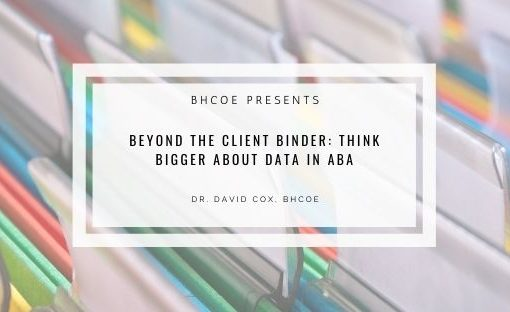 Beyond the Client Binder: Think Bigger About Data in ABA