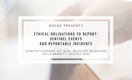 Ethical Obligations to Report: Sentinel Events and Reportable Incidents