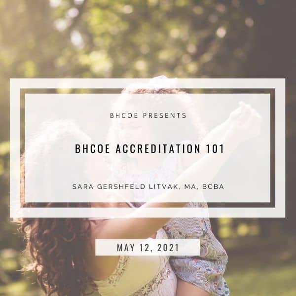 BHCOE Accreditation 101