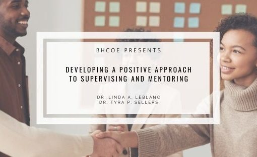 Developing a Positive Approach to Supervising and Mentoring