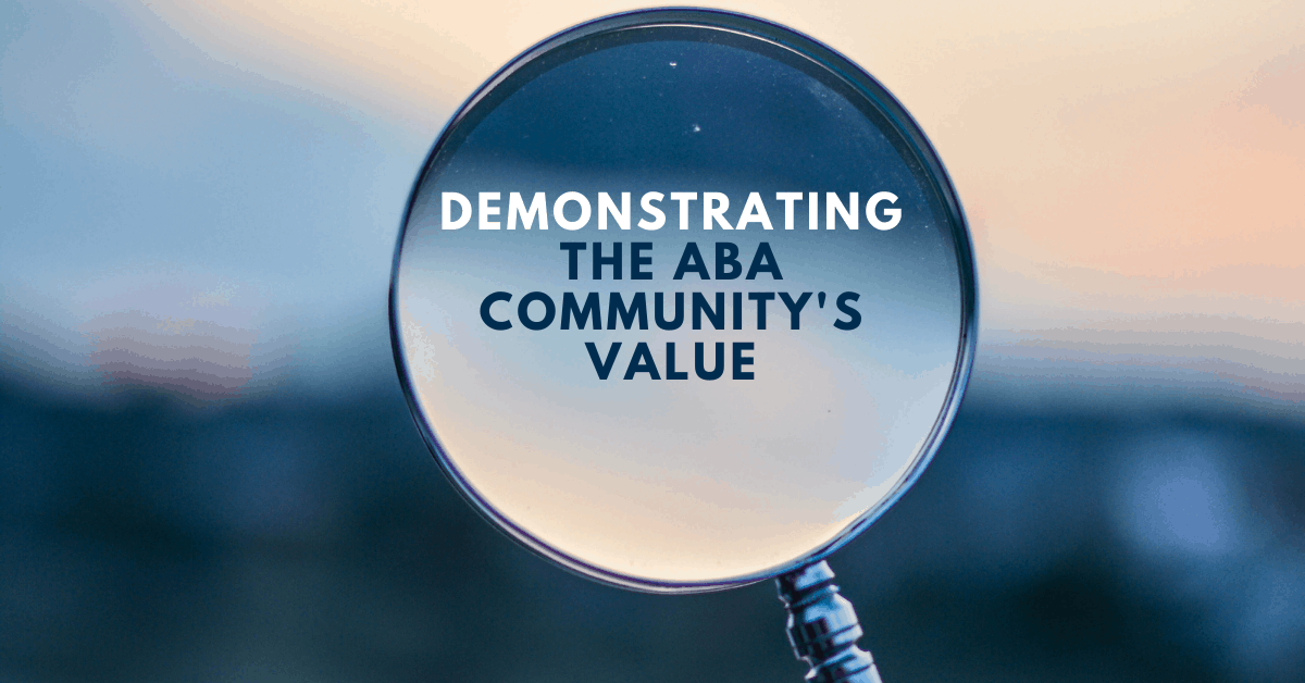 The Hard-working ABA Community Deserves Quality Measures That Demonstrate Their Value
