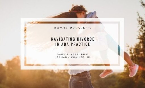 Navigating Divorce in ABA Practice