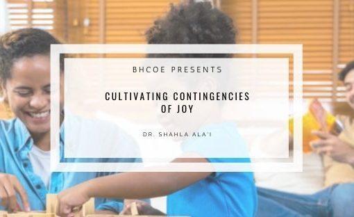 Cultivating Contingencies of Joy