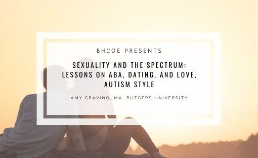 Sexuality and the Spectrum: Lessons on ABA, Dating, and Love, Autism Style