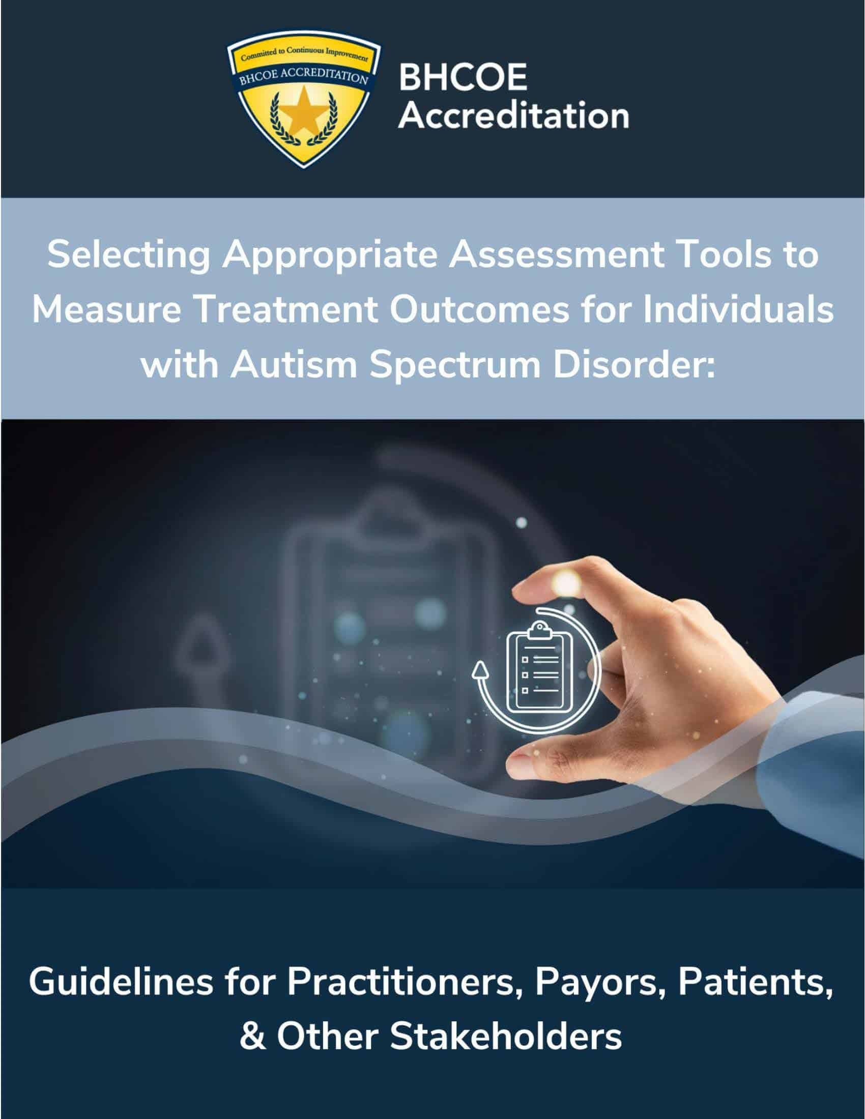 Coming Soon! BHCOE White Paper on Assessment Selection for Intervention Choice and Outcome Reporting
