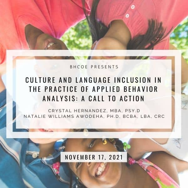 Culture and Language Inclusion in the Practice of Applied Behavior Analysis: A Call to Action
